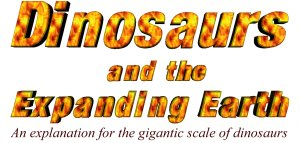Dinosaurs and the Expanding Earth